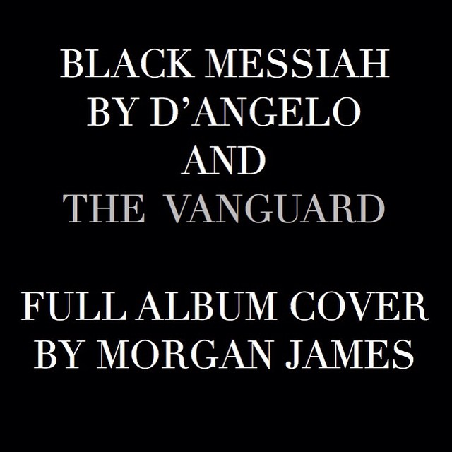 D'Angelo - Black Messiah -  (Full Album Cover by Morgan James)