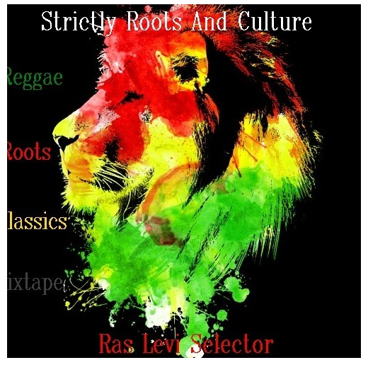 Strictly Roots and Culture Reggae Mixtape