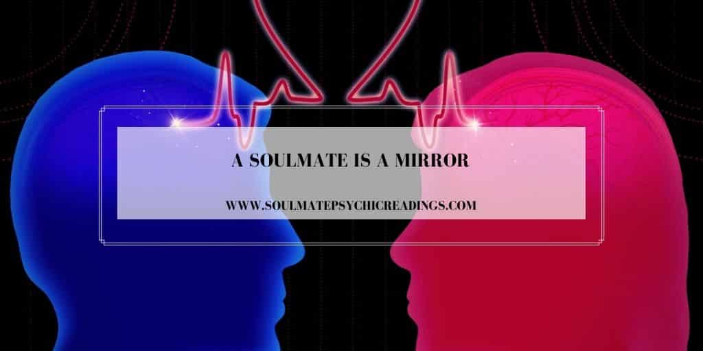 A Soulmate is a Mirror