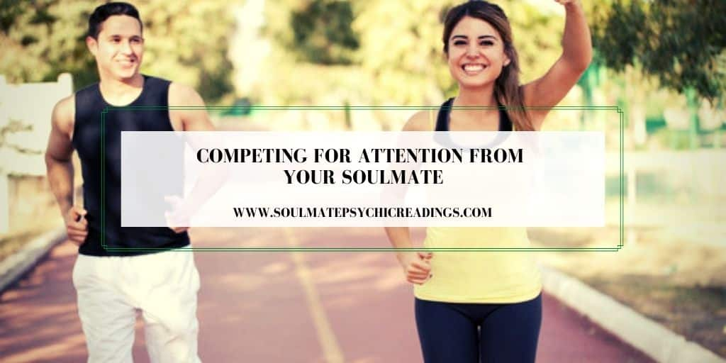 Competing for Attention from Your Soulmate