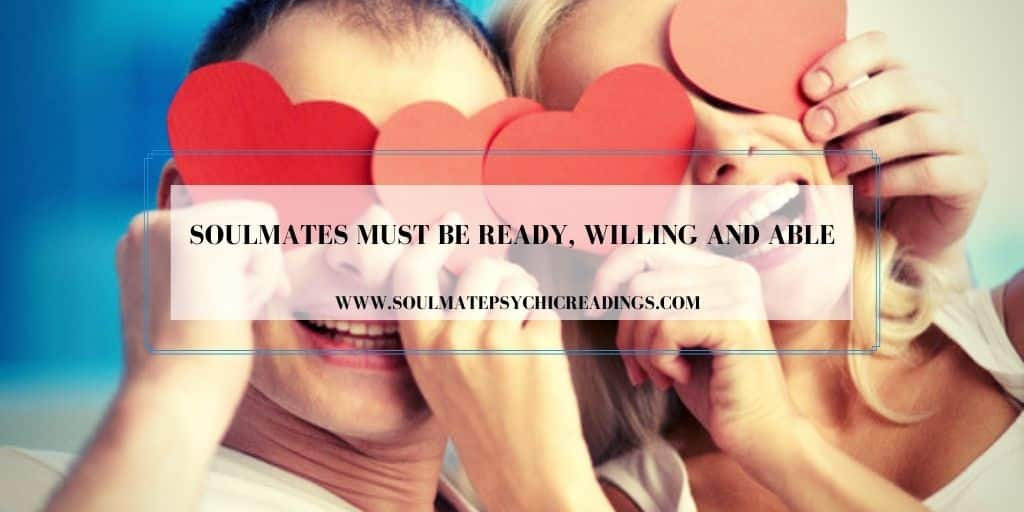 Soulmates Must Be Ready, Willing and Able