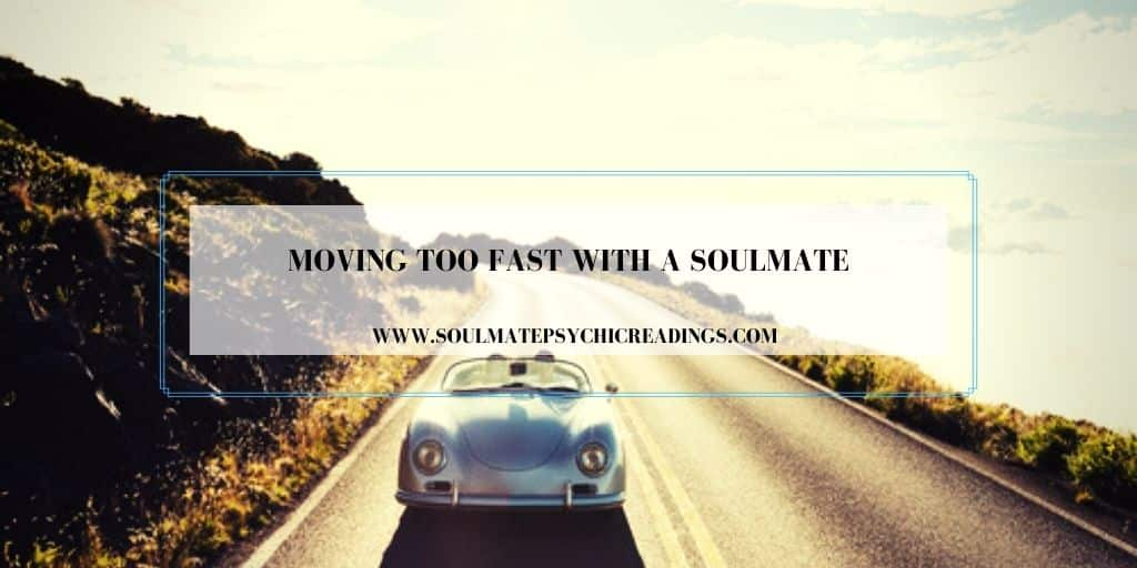Moving Too Fast With a Soulmate