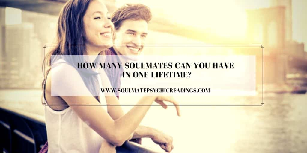 How Many Soulmates Can You Have in One Lifetime?