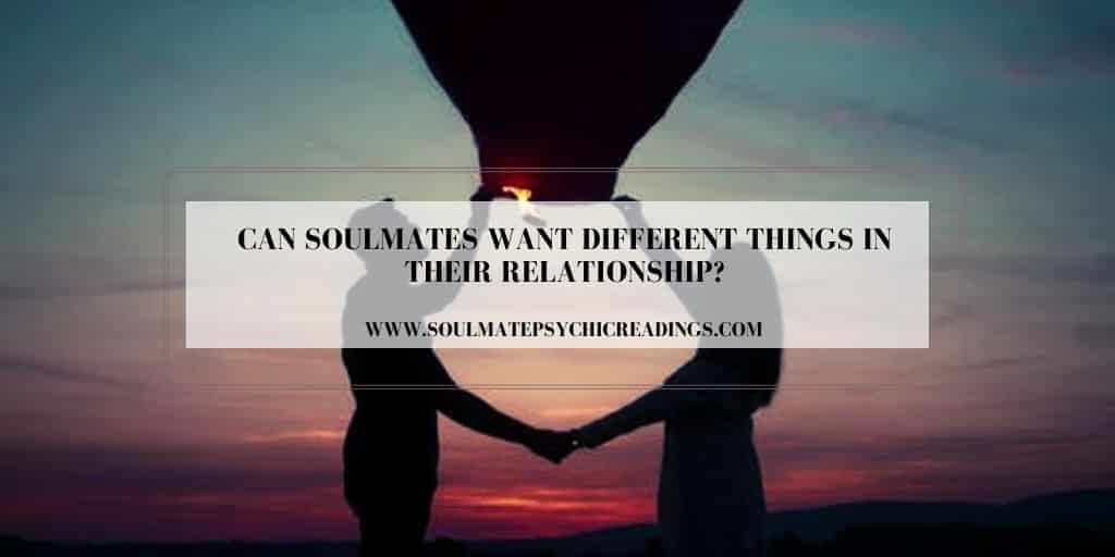 Can Soulmates Want Different Things in Their Relationship?