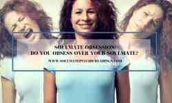 Soulmate Obsession: Do You Obsess Over Your Soulmate?
