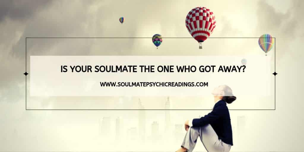 Is Your Soulmate the One Who Got Away?