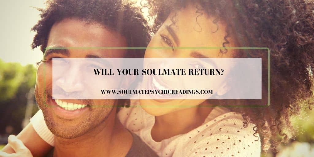 Will Your Soulmate Return?