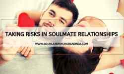 Taking Risks in Soulmate Relationships