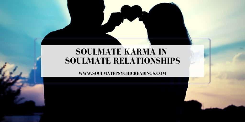 Soulmate Karma in Soulmate Relationships
