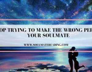 Stop Trying to Make the Wrong Person Your Soulmate