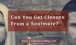 Can You Get Closure From a Soulmate?