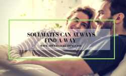 Soulmates Can Always Find a Way