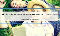 Do You Have Faith in Your Soulmate Connection?