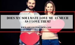 Does My Soulmate Love Me as Much as I Love Them?