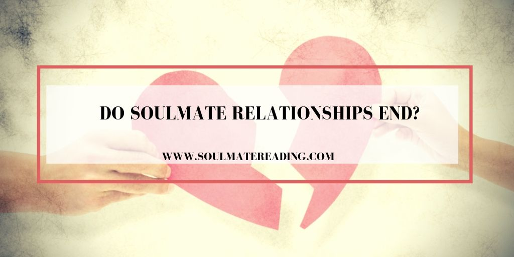 Do Soulmate Relationships End?