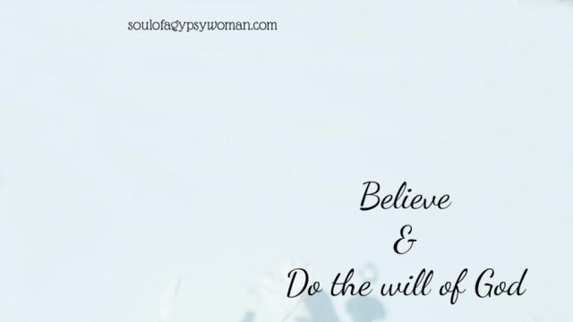 Believe & Do the will of God