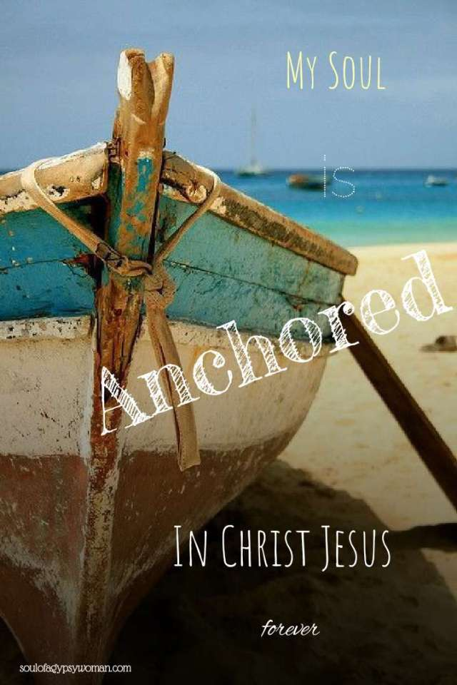 My soul is anchored in Christ Jesus, my Lord. Forever