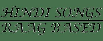 Hindi Songs Based On Raag