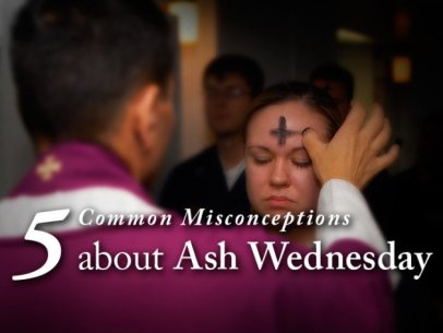 5 Common Misconceptions About Ash Wednesday