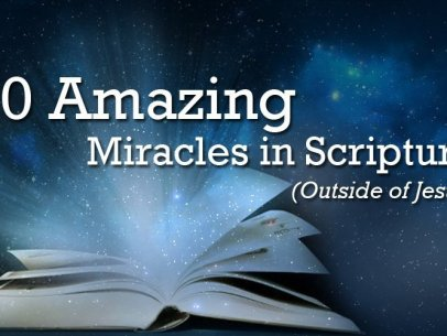 My 10 Favorite Biblical Miracles Outside of Jesus
