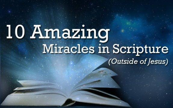10AmazingMiraclesinScripture