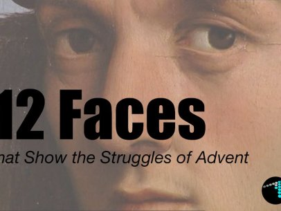 Struggles in Advent through Renaissance Painting Faces