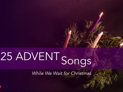 25 Advent Songs While We Wait for Christmas