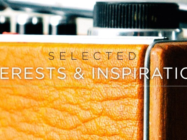 Selected Interests & Inspirations – July 2015