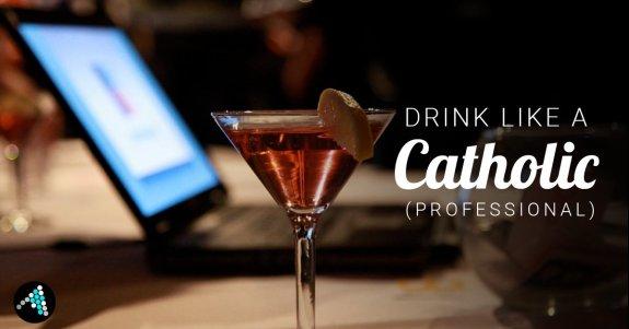 drinklikeacatholicprofessional