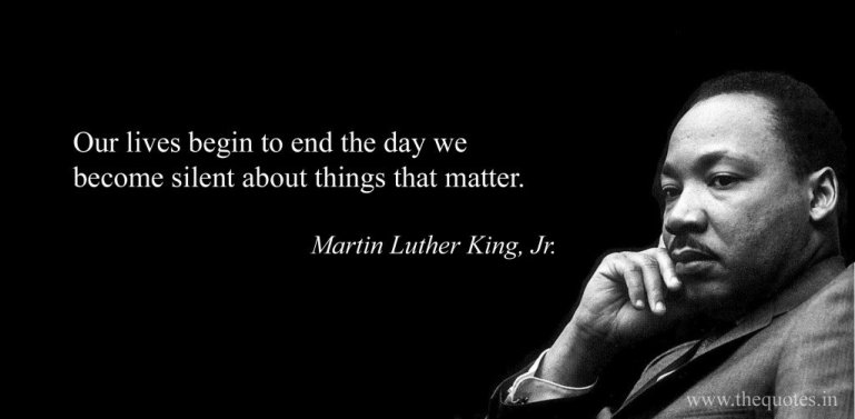 "Martin Luther King Jr Quote, ""Our lives begin to end the day we become silent about things that matter."""