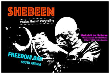 April 27: Celebrating South African FREEDOM DAY SHEBEEN_musical theatre storytelling This is where we tell our stories, exchange ideas, have heated political discussions, enjoy live music, relax over a traditional home made beer and reminisce about the past and plan the future. The audience become part of the play. The evening is a host to South African's most celebrated art & cultural scenes. There will be live music, exhibitions, discussions, live performances and much more as we celebrate our FREEDOM DAY. South Africa is a country which is deeply entrenched in the spirit of ubuntu. It is with this fundamental conviction that we welcome you to experience our amazing diverse art & culture. Please be welcome! Werkstatt Der Kulturen Wissmannstr. 32 12409 Berlin Time: 19:00 Entry: Donation for the artists