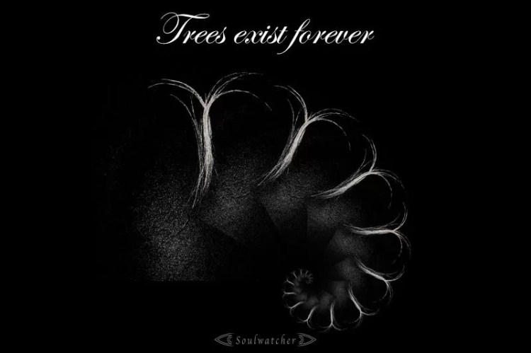 Soulwatcher - Trees exist forever