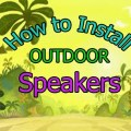 How to Install Outdoor Speakers