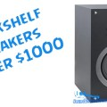 Best Bookshelf Speakers under 1000 Dollars