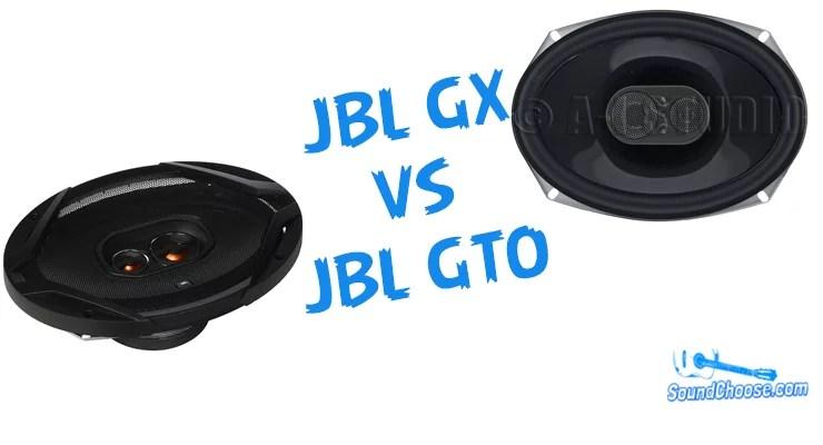 JBL GX VS JBL GTO