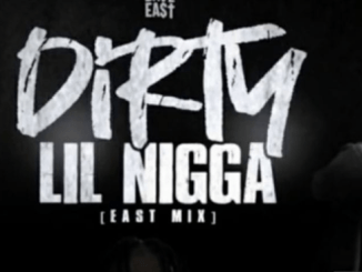 Dave East – Dirty Lil Nigga(East Mix) Download Mp3 320kbps