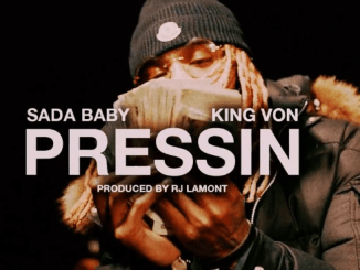 Sada Baby - Pressin ft. King Von Download Mp3 320kbps