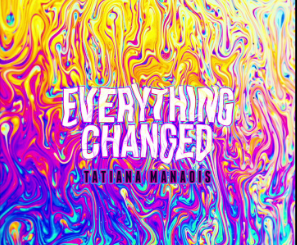 Tatiana Manois - Everything Change Mp3 Download 320kbps + Lyrics