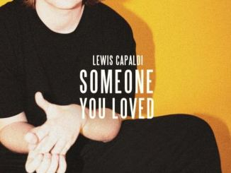 Someone You Loved by Lewis Capaldi Mp3 Download 320kbps