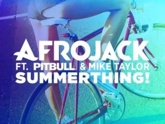 MP3: Afrojack – SummerThing! Ft. Pitbull & Mike Taylor Download 320kbps