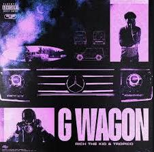Tropico & Rich The Kid – G Wagon Mp3 Download 320kbps