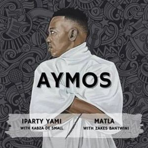 EP: Aymos – iParty Yami / Matla Album Download