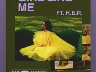 Jazmine Sullivan – Girl Like Me Feat. H.e.r. Mp3 Download
