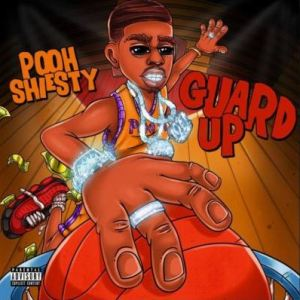 Pooh Shiesty – Guard Up Mp3 Download