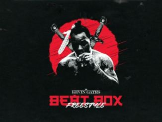 Kevin Gates Beat Box (Freestyle) Mp3 Download