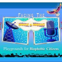 Facing the Noise & Music: Playgrounds for Biophobic Citizens