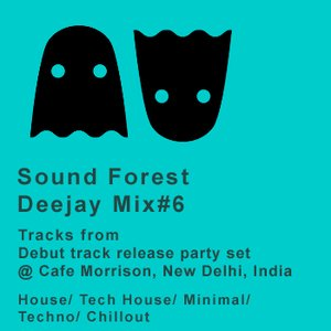 Sound Forest Debut Track Release Party Set at 2010 Cafe Morrison, New Delhi, India, dj mix #6