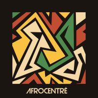 AFROCENTRÉ - La compilation qui réchauffe les corps