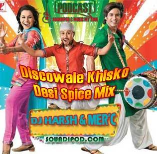 Discowale Khisko Desi Spice Mix  DJ Harsh & Dj Mer'c