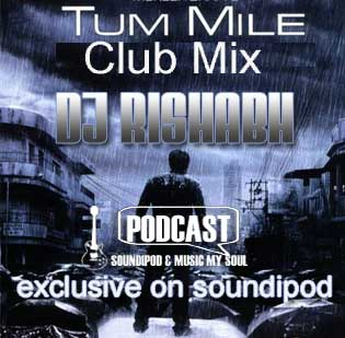 Tum Mile Club Mix by DJ Risabh Exclusive on Soundipod